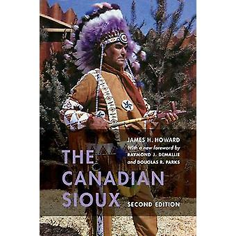 The Canadian Sioux (2nd Revised edition) by James H. Howard - Raymond