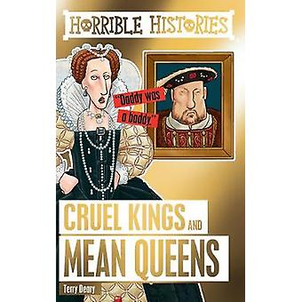 Cruel Kings and Mean Queens by Terry Deary - Kate Sheppard - 97814071