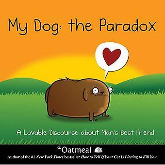 Min hund - paradoxen - en älskvärd diskurs om Man's bästa vän av T