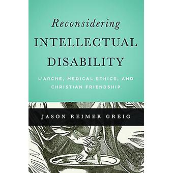Reconsidering Intellectual Disability - L'Arche - Medical Ethics - and