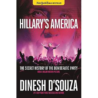 Hillary's America - The Secret History of the Democratic Party by Dine