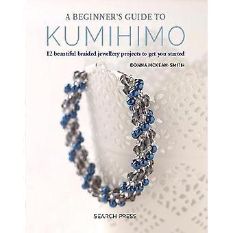 Guía de un principiante de Kumihimo - 12 proyecto de hermosa bisutería trenzada