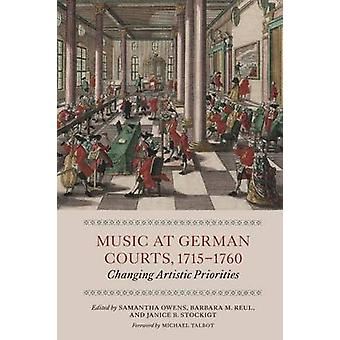 Music at German Courts - 1715-1760 - Changing Artistic Priorities by S