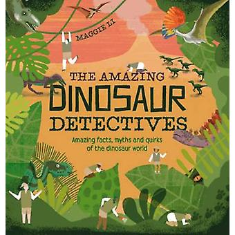 The Amazing Dinosaur Detectives - Amazing Facts - Myths and Quirks of