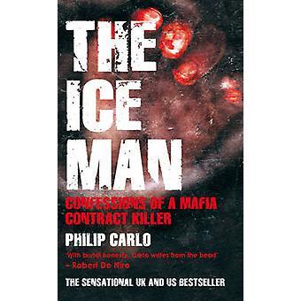 Mann aus dem Eis - Geständnisse – Confessions of a Mafia Contract Killer von Philip Carlo-