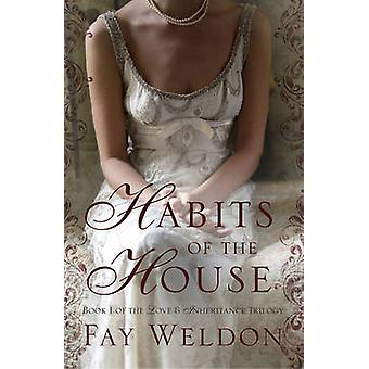 Habits of the House by Fay Weldon - 9781908800435 Book