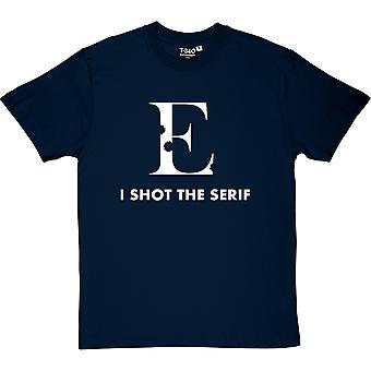I Shot The Serif Men's T-Shirt