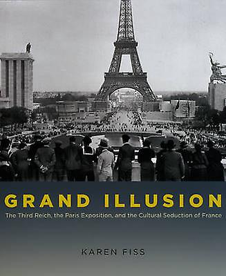 Grand Illusion - The Third Reich - the Paris Exposition - and the Cult