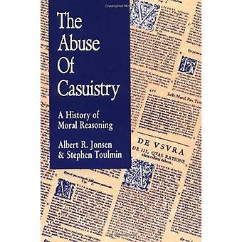 El abuso de la casuística - una historia del razonamiento Moral por Albert R. Jon