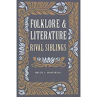 Folklore et la littérature - frères et sœurs rivales de Bruce E. Rosenberg - 97816