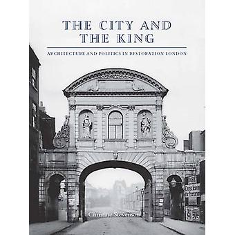 The City and the King - Architecture and Politics in Restoration Londo