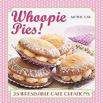 Whoopie Pies!: 25 oemotståndlig tårta skapelser