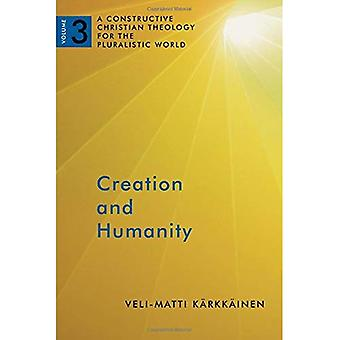 Creation and Humanity: A Constructive Christian Theology for the Pluralistic World, Volume 3