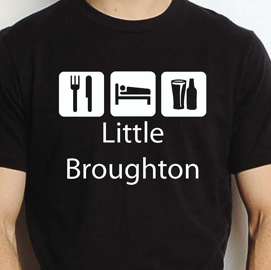 Eat Sleep Drink Littlebroughton Black Hand Printed T shirt Littlebroughton Town