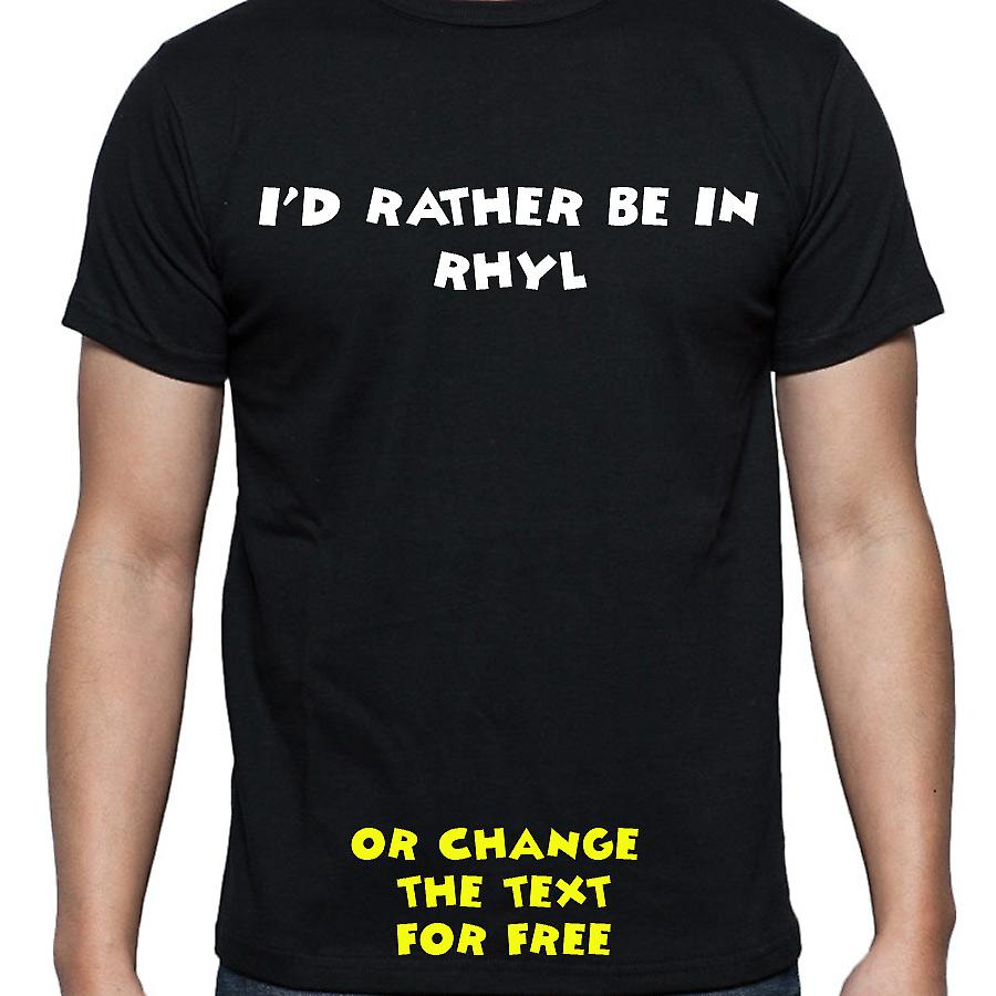 I'd Rather Be In Rhyl Black Hand Printed T shirt