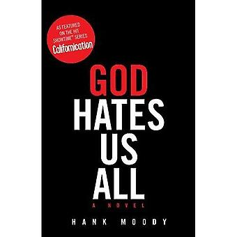 Dieu nous hait tous les