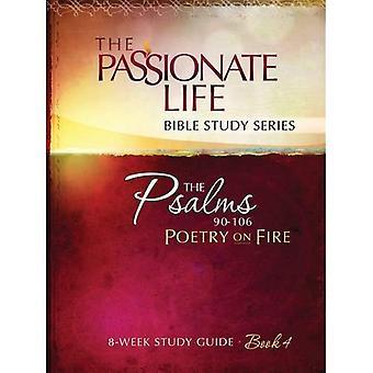 Psaltaren: Poesi i brand boka fyra 8-veckors studieguide: den Passionerada liv Bibeln studie serien