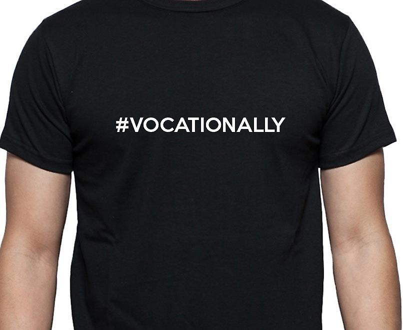 #Vocationally Hashag Vocationally Black Hand Printed T shirt