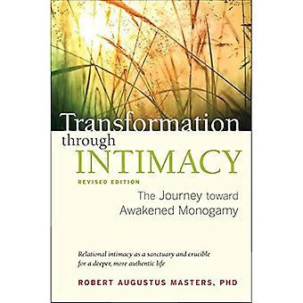 Transformation par le biais d'intimité, édition révisée: Le voyage vers la monogamie éveillée