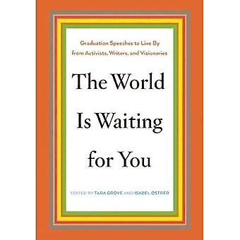 World is Waiting for You, The : Words to Live By from Activists, Writers, and Visionaries