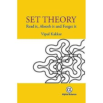 Set Theory: Read it, Absorb it and Forget it