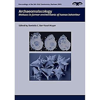 Archaeomalacology (Proceedings of the 9th Conference of the International Council of Archaeozoology, Durham, August...