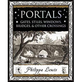 Portals: Gates, Stiles, Windows, Bridges, & Other Crossings (Wooden Books Gift Books)