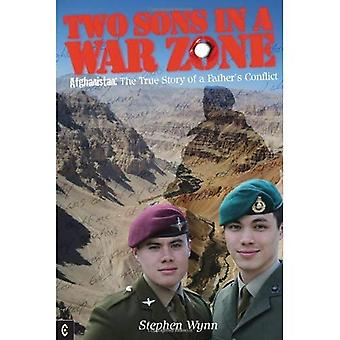 Two Sons in a War Zone: Afghanistan: The True Story of a Father's Conflict
