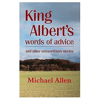 Koning Albert's woorden van advies: en andere buitengewone verhalen