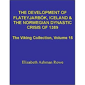 The Development of Flateyjarb[k: Iceland and the Norwegian Dynastic Crisis of 1389
