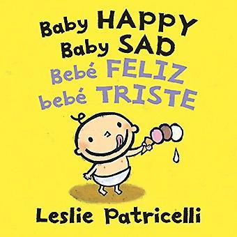 Baby Happy Baby Sad/Bebe feliz bebe triste [Board book]