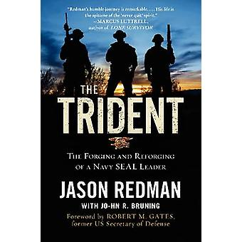 Jason Redman & John Bruning: The Trident The Forging and Reforging of a Navy SEAL Leader
