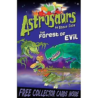 Astrosaurs: The Forest of Evil: Book 19