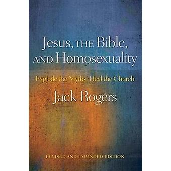 Jesús de la Biblia y la homosexualidad explotan los mitos sanar la iglesia revisado ampliado por Rogers y Jack