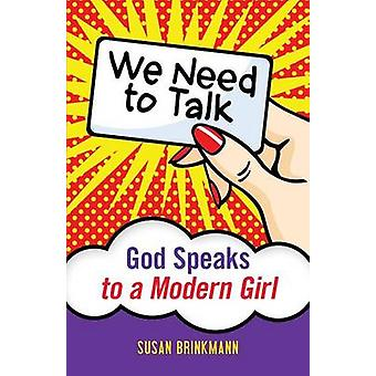 We Need to Talk God Speaks to a Modern Girl by Brinkmann & Susan