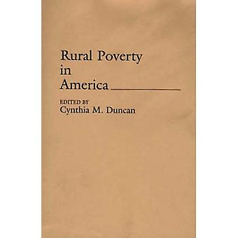 Rural Poverty in America by Duncan & Cynthia