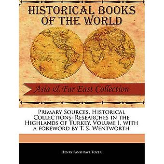 Researches in the Highlands of Turkey Volume I by Tozer & Henry Fanshawe