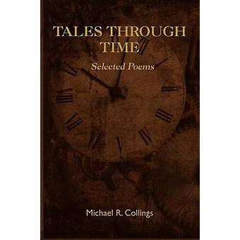 Tales Through Time Selected Poems by Collings & Michael R.