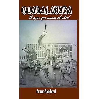 Guadalajara Ayer El canção de Nunca Olvidare por Sandoval & Arturo