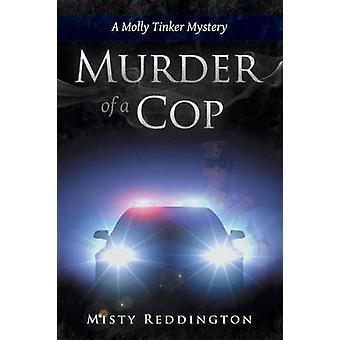Murder of a Cop A Molly Tinker Mystery by Reddington & Misty
