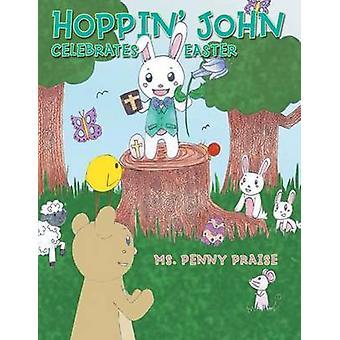 Hoppin John Celebrates Easter by MS Penny Praise