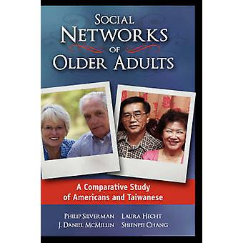 Social Networks of Older Adults A Comparative Study of Americans and Taiwanese by Silverman & Philip