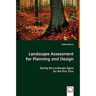 Valutazione di paesaggio per la pianificazione e Design by Robert & Brown