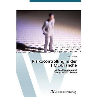 Risikocontrolling in Der TimeBranche by Mueller Sven
