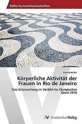 Krperliche Aktivitt der Frauen in Rio de Janeiro by Holder Flurina