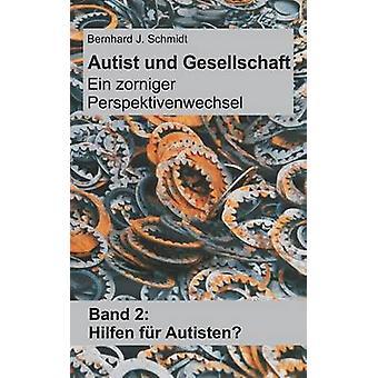 Autist und Gesellschaft Ein zorniger Perspektivenwechsel por J. Schmidt & Bernhard