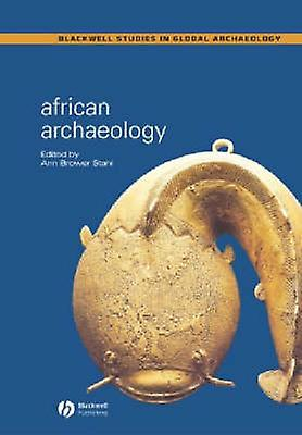 African Archaeology - A Critical Introduction by Ann Brower Stahl - 97