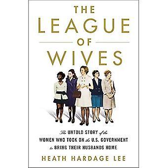 Ligan av fruar: den Untold berättelsen av de kvinnor som tog på den amerikanska regeringen att ta deras makar-hem