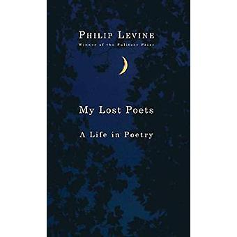 My Lost Poets by Philip Levine - 9781524711337 Book