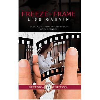 Freeze-Frame by Lise Gauvin - Nigel Spencer - 9781550716122 Book